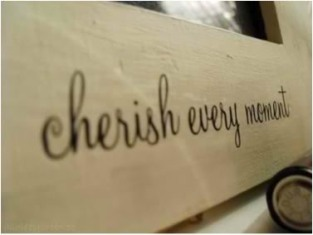 cherisheverymoment